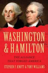 Washington and Hamilton: The Alliance That Forged America [Paperback]